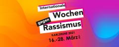 InternationaleWochengegenRassismus2021.png